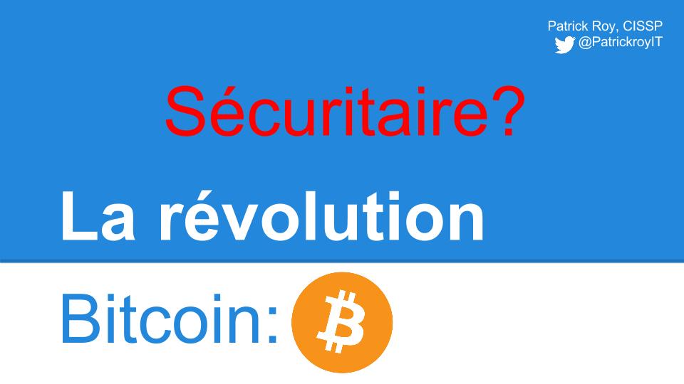 Page principale de la présentation  La révolution Bitcoin : Sécuritaire?